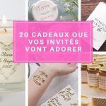 cadeaux invités de mariage : 20 idées que les invités adoreront