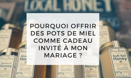 pourquoi offrir des pot de miel comme cadeau invité à mon mariage ?